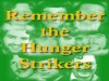 Remember the Hunger Strikers