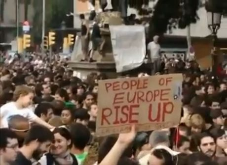 Spanish PEOPLE OF EUROPE, RISE UP: Revolution, it begins, come on europe get up! (GREAT VID)